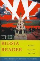 bokomslag The Russia Reader: History, Culture, Politics