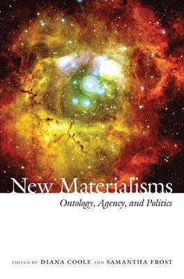 bokomslag New Materialisms: Ontology, Agency, and Politics