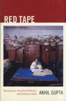bokomslag Red Tape: Bureaucracy, Structural Violence, and Poverty in India
