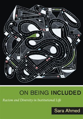 bokomslag On Being Included: Racism and Diversity in Institutional Life