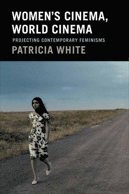 bokomslag Women's Cinema, World Cinema: Projecting Contemporary Feminisms
