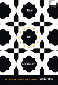 bokomslag Islam and Secularity: The Future of Europe's Public Sphere