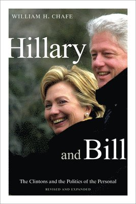 bokomslag Hillary and Bill: The Clintons and the Politics of the Personal