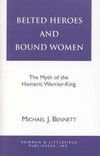bokomslag Belted Heroes and Bound Women