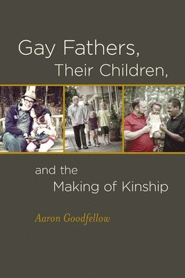 bokomslag Gay Fathers, Their Children, and the Making of Kinship