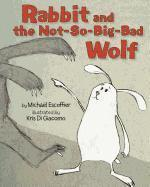 bokomslag Rabbit and the Not-So-Big-Bad Wolf