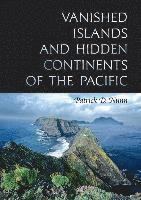 bokomslag Vanished Islands and Hidden Continents of the Pacific