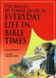 bokomslag The Kregel Pictorial Guide to Everyday Life in Bible Times