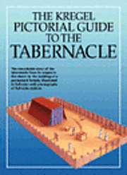 bokomslag The Kregel Pictorial Guide to the Tabernacle