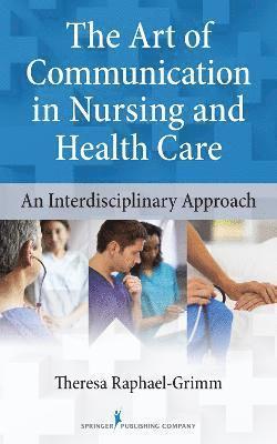 bokomslag The Art of Communication in Nursing and Health Care