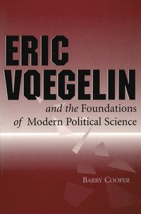 bokomslag Eric Voegelin and the Foundations of Modern Political Science