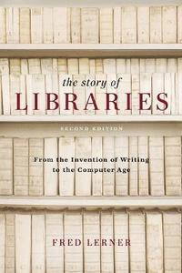 bokomslag The Story of Libraries: From the Invention of Writing to the Computer Age