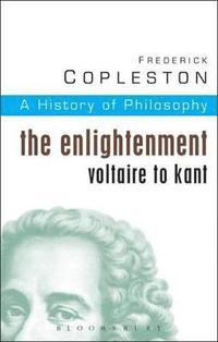 bokomslag History of Philosophy: Vol 6 The Enlightenment: Voltaire to Kant