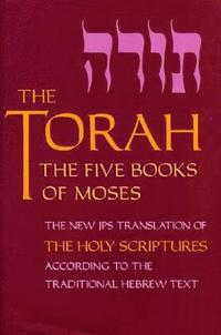 bokomslag The Torah - The Five Books of Moses, the New Translation of the Holy Scriptures According to the Traditional Hebrew Text