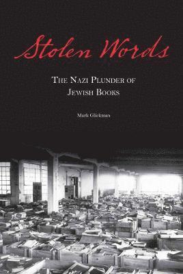 bokomslag Stolen Words: The Nazi Plunder of Jewish Books