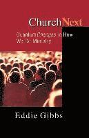 bokomslag Churchnext: Quantum Changes in How We Do Ministry