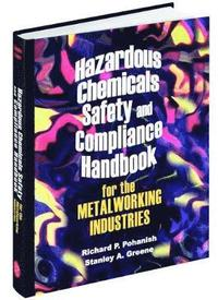 bokomslag Hazardous Chemicals Safety and Compliance Handbook for the Metalworking Industries