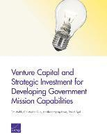 bokomslag Venture Capital and Strategic Investment for Developing Government Mission Capabilities