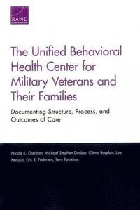 bokomslag The Unified Behavioral Health Center for Military Veterans and Their Families