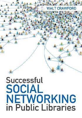 bokomslag Successful Social Networking in Public Libraries