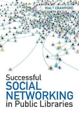 Successful Social Networking in Public Libraries 1