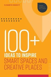 bokomslag 100  Ideas to Inspire Smart Spaces and Creative Places