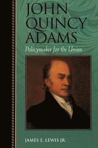 bokomslag John Quincy Adams