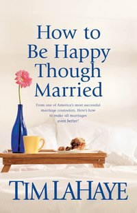 bokomslag How To Be Happy Though Married
