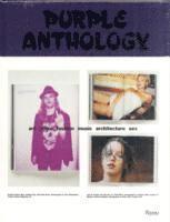 bokomslag Purple Anthology: Art, Prose, Fashion, Music, Architecture, Sex