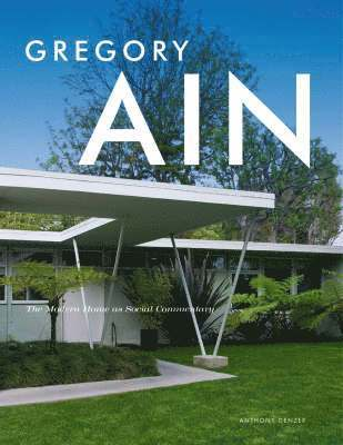 bokomslag Gregory Ain: The Modern Home as Social Commentary