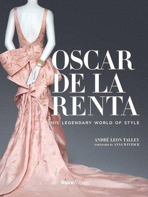 bokomslag Oscar de la renta - his legendary world of style