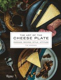 bokomslag The Art of the Cheese Plate: Pairings, Recipes, Attitude