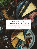 bokomslag The Art of the Cheese Plate: Pairings, Recipes, Attitude