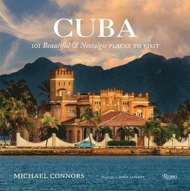 bokomslag Cuba - 101 beautiful and nostalgic places to visit