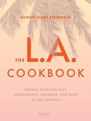 bokomslag The L.A. Cookbook