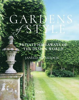 bokomslag Gardens of Style: Private Hideaways of the Design World
