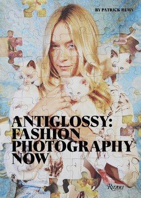 bokomslag Anti-Glossy: Fashion Photography Now