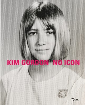 bokomslag Kim Gordon: No Icon