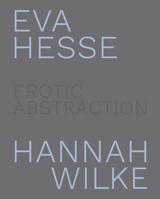 bokomslag Eva Hesse and Hannah Wilke