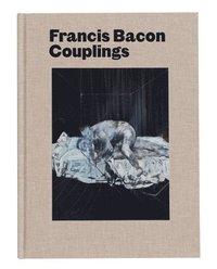 bokomslag Francis Bacon: Couplings