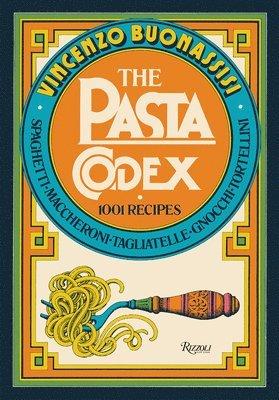 bokomslag The Pasta Codex: 1001 Recipes