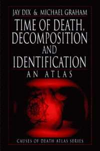 bokomslag Time of Death, Decomposition and Identification
