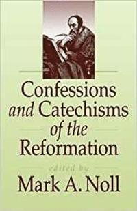 bokomslag Confessions and Catechisms of the Reformation