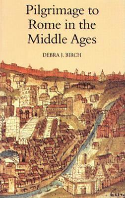 Pilgrimage to Rome in the Middle Ages: Continuity and Change