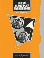 bokomslag Learn as You Play French Horn: Tutor Book