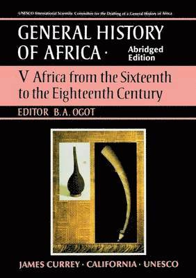 General History of Africa volume 5 : Africa from the 16th to the 18th Century 1