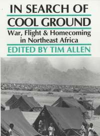 bokomslag In Search of Cool Ground - War, Flight and Homecoming in Northeast Africa