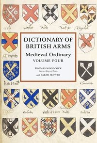 bokomslag Dictionary of British Arms - Medieval Ordinary Volume IV