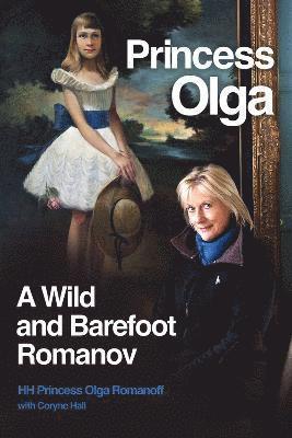 bokomslag Princess olga, a wild and barefoot romanov
