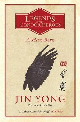 bokomslag A Hero Born: Legends of the Condor Heroes: Volume I